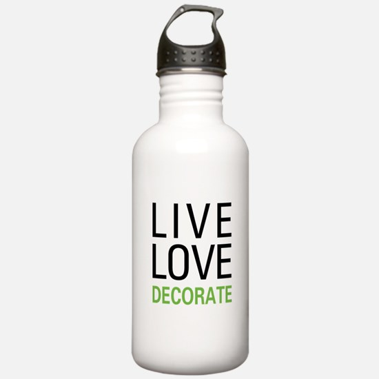 Live Love Decorate Water Bottle