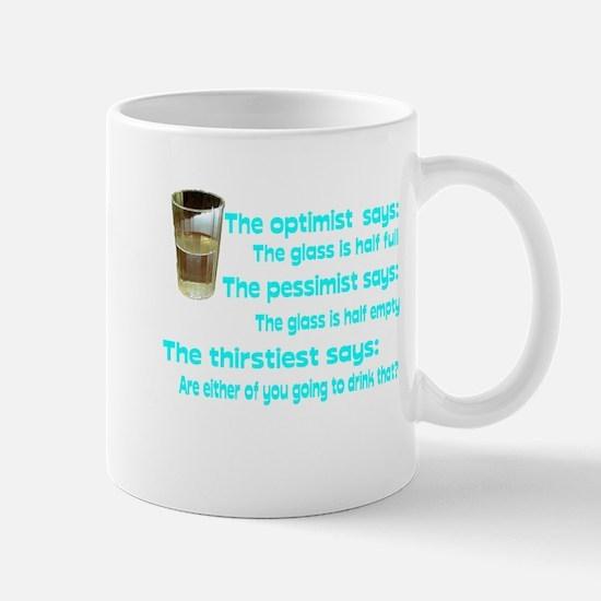 Optimist? Pessimist? Thirstiest. Mug