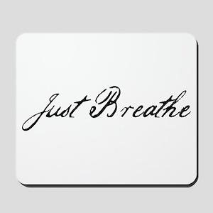 Just Breathe Mousepad