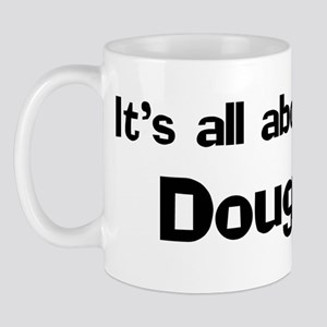 It's all about Doug Mug