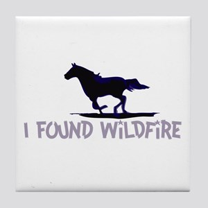 I Found Wildfire Tile Coaster