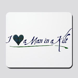 I Love a Man in a Kilt Mousepad