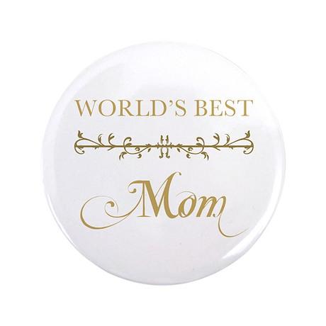 """Elegant World's Best Mom 3.5"""" Button"""