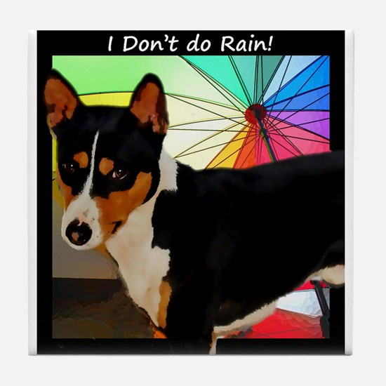 I Don't do Rain! Tile Coaster