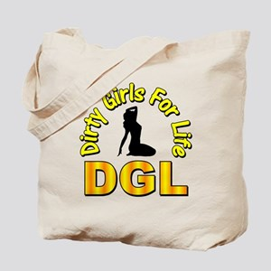 Dirty Girls For Life Tote Bag