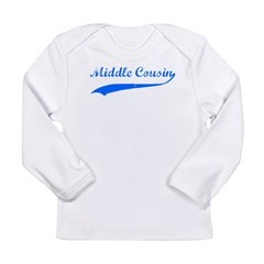 Middle Cousin Long Sleeve Infant T-Shirt