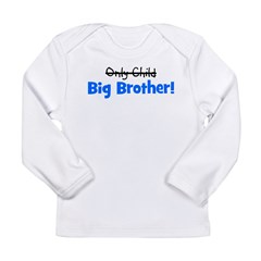 Big Brother (Only Child) Long Sleeve Infant T-Shir
