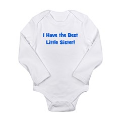 I Have The Best Little Sister Long Sleeve Infant B