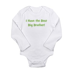 I Have The Best Big Brother - Long Sleeve Infant B