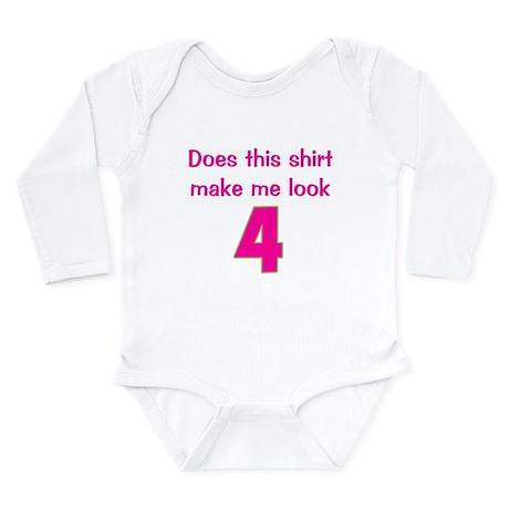 Shirt Make Me Look 4 Long Sleeve Infant Bodysuit