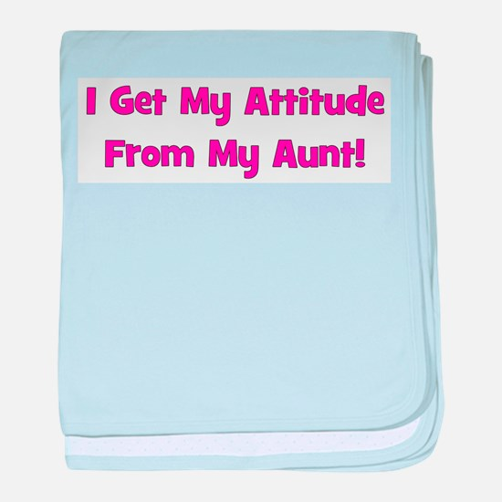I Get My Attitude from My Aun baby blanket
