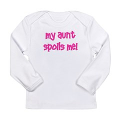 My Aunt Spoils Me! pink Long Sleeve Infant T-Shirt