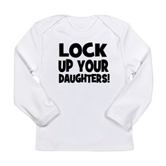 Lock Up Your Daughters! Black Long Sleeve Infant T