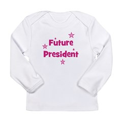 Future President - Pink Long Sleeve Infant T-Shirt