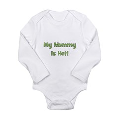 My Mommy Is Hot! Green Long Sleeve Infant Bodysuit