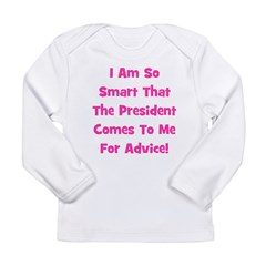 Presidential Advice - Pink Long Sleeve Infant T-Sh