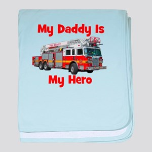 Daddy Is My Hero FireTruck baby blanket