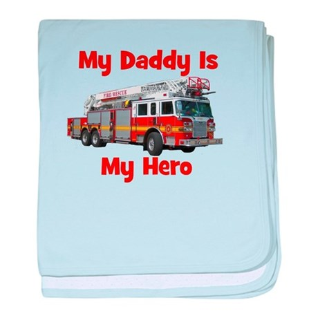 Daddy Is My Hero FireTruck baby blanket