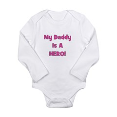 My Daddy Is A Hero - Pink/Gir Long Sleeve Infant B