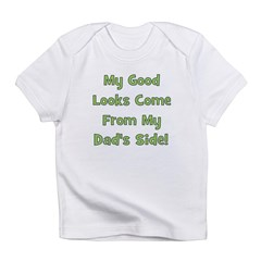 Good Looks from Dad's Side - Infant T-Shirt