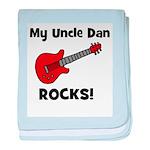 My Uncle Dan Rocks! baby blanket
