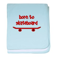 Born To Skate Skateboard baby blanket