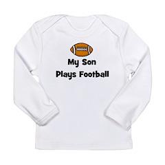 My Son Plays Football Long Sleeve Infant T-Shirt
