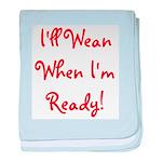I'll Wean When I'm Ready - Mu baby blanket