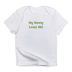 My Nanny Loves Me! Infant T-Shirt