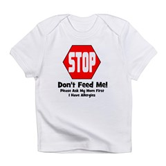 Don't Feed Me - Allergies Infant T-Shirt