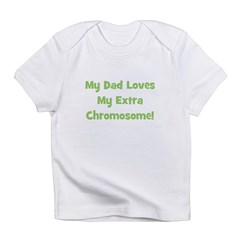 My Dad Loves My Extra Chromos Infant T-Shirt