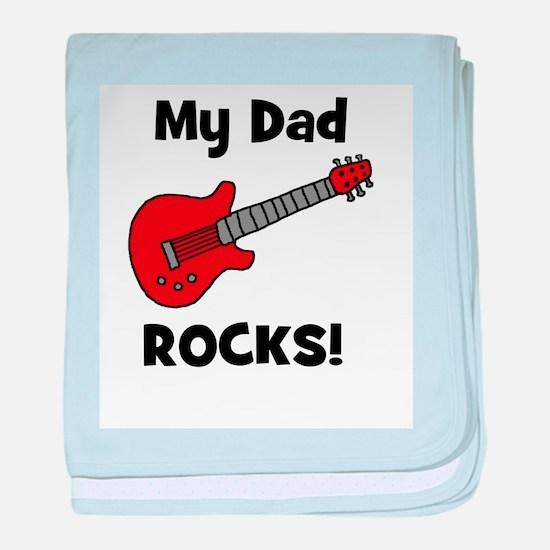 My Dad Rocks! w/ guitar baby blanket