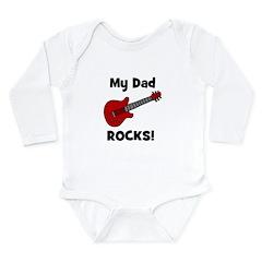My Dad Rocks! w/ guitar Long Sleeve Infant Bodysui