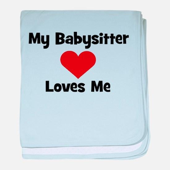 My Babysitter Loves Me! baby blanket
