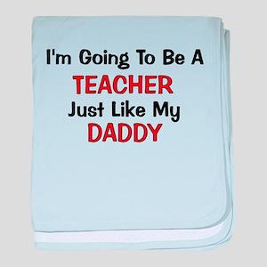Teacher - Daddy - Profession baby blanket