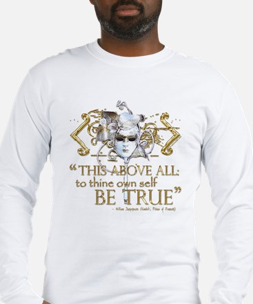 "Hamlet ""Be True"" Quote Long Sleeve T-Shirt"