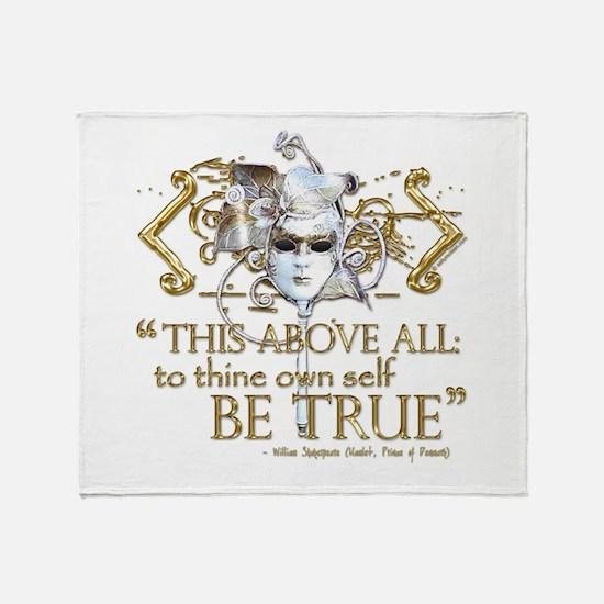 """Hamlet """"Be True"""" Quote Throw Blanket"""
