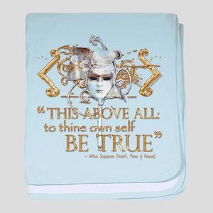 """Hamlet """"Be True"""" Quote baby blanket"""