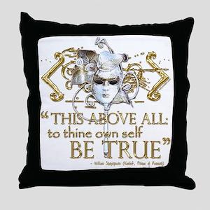 "Hamlet ""Be True"" Quote Throw Pillow"