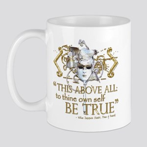 "Hamlet ""Be True"" Quote Mug"