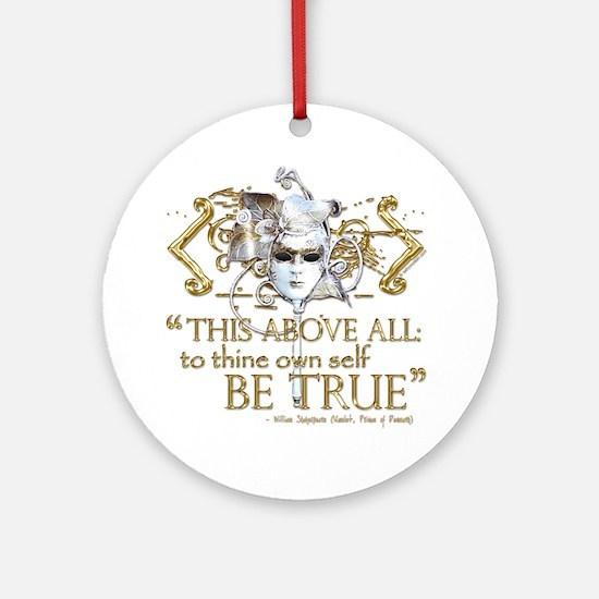 "Hamlet ""Be True"" Quote Ornament (Round)"