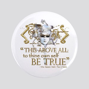 "Hamlet ""Be True"" Quote 3.5"" Button"