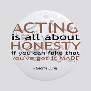 George Burns Acting Quote Ornament (Round)