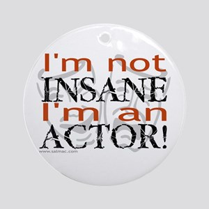 Insane Actor Ornament (Round)