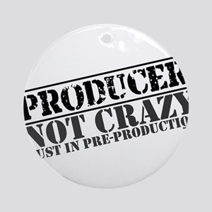Not Crazy Just in Pre-Product Ornament (Round)