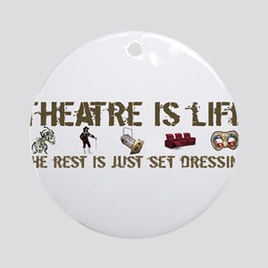 Theatre is Life Ornament (Round)