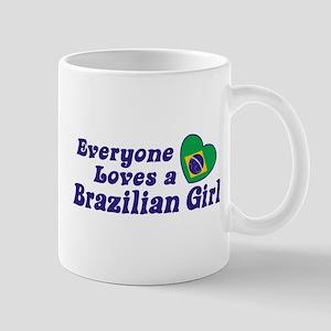Everyone Loves a Brazilian Girl Mug