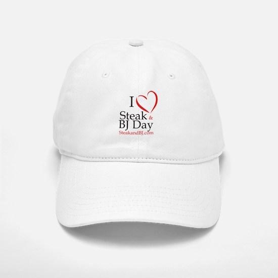 I Love Steak & BJ Day Baseball Baseball Cap