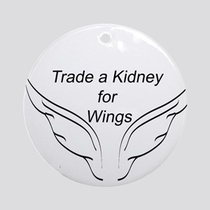 Trade a Kidney for Wings Ornament (Round)