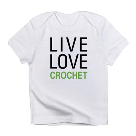 Live Love Crochet Infant T-Shirt